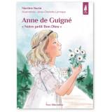 """Anne de Guigné """"Notre petit Bon Dieu"""""""