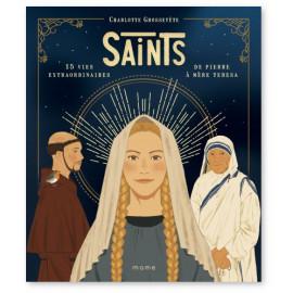Charlotte Grossetête - Saints - 15 vies extraordinaires