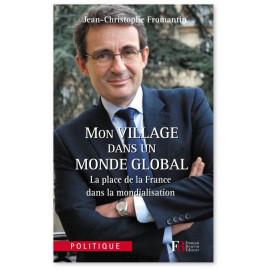 Jean-Christophe Fromantin - Mon village dans un monde global