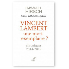 Emmanuel Hirsch - Vincent Lambert une mort exemplaire