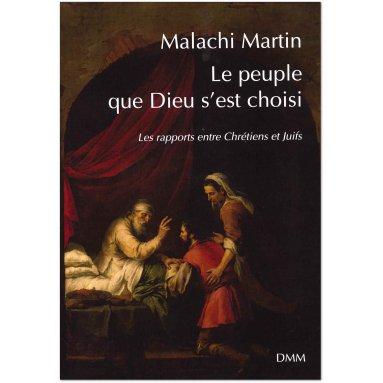 Malachi Martin - Le peuple que Dieu s'est choisi