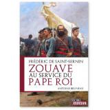 Frédéric de Saint-Sernin Zouave au service du Pape Roi