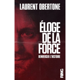 Laurent Obertone - Eloge de la force