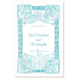 Des visions sur l'Evangile