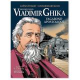 Monseigneur Vladimir Ghika vagabond apostolique