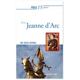 Didier Dastarac - Prier 15 jours avec Jeanne d'Arc