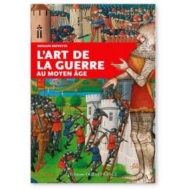 Renaud Beffeyte - L'art de la guerre au Moyen Age