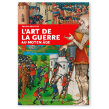L'art de la guerre au Moyen Age