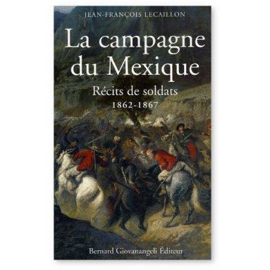 Jean-François Lecaillon - La campagne du Mexique