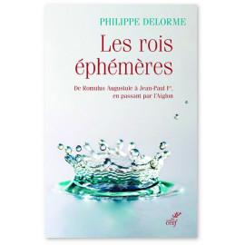 Philippe Delorme - Les rois éphémères
