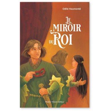 Odile Haumonté - Le Miroir du Roi