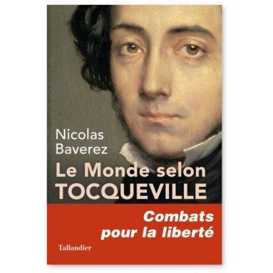 Nicolas Baverez - le monde selon Tocqueville