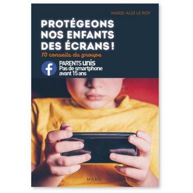 Marie-Alix Leroy - Protégeons nos enfants des écrans