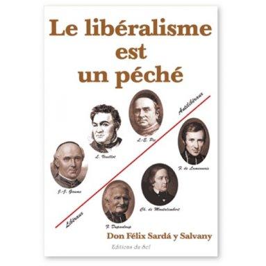Don Félix Sarda y Salvany - Le libéralisme est un péché