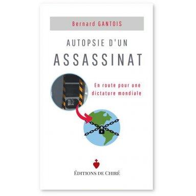 Bernard Gantois - Autopsie d'un assassinat
