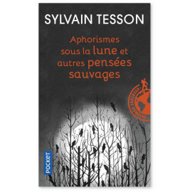Sylvain Tesson - Aphorismes sous la lune et autres pensées sauvages