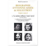 Biographie d'Yvonne-Aimée de Malestroit - Tome 1