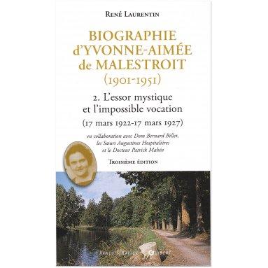Abbé René Laurentin - Biographie d'Yvonne-Aimée de Malestroit - Tome 2