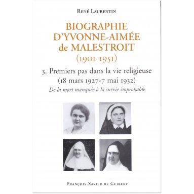 Abbé René Laurentin - Biographie d'Yvonne-Aimée de Malestroit - Tome 3