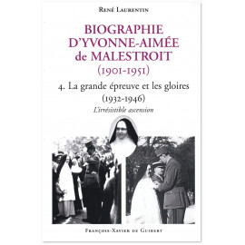 Abbé René Laurentin - Biographie d'Yvonne-Aimée de Malestroit - Tome 4