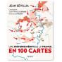 Jean Sevillia - Une histoire de la France inédite en 100 cartes