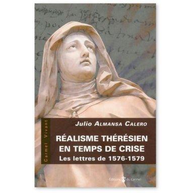 Julio Almansa Calero - Réalisme thérésien en temps de crise