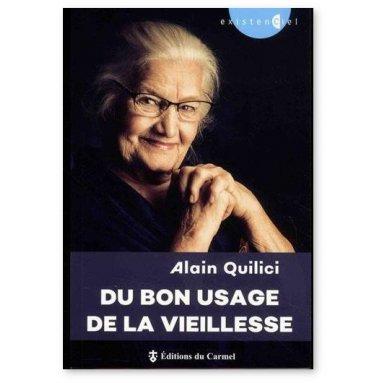 Père Alain Quilici - Du bon usage de la vieillesse