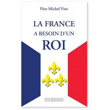 Père Michel Viot - La France a besoin d'un roi