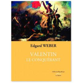 Edgard Weber - Valentin le conquérant