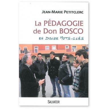 Père Jean-Marie Petitclerc - La pédagogie de Don Bosco en douze mots-clés