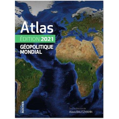 Alexis Bautzmann - Atlas Géopolitique Mondial 2021