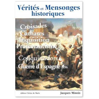 Jacques Minois - Vérités et mensonges historiques