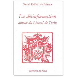 Daniel Raffard de Brienne - La désinformation autour du Linceul de Turin