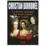 Le destin tragique des trois Jeanne de Valois