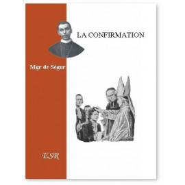 Mgr Gaston de Ségur - La Confirmation