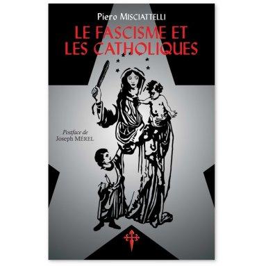 Piero Misciatelli - Le fascisme et les catholiques