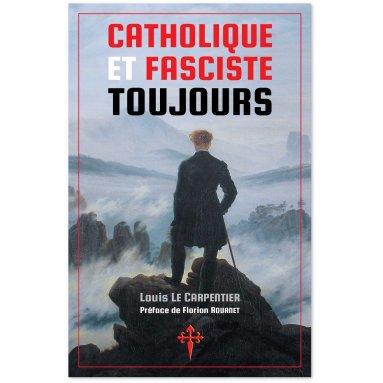 Louis Le Carpentier - Catholique et fasciste toujours