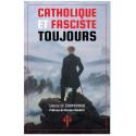 Catholique et fasciste toujours