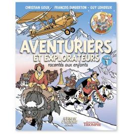 Christian Goux - Aventuriers et explorateurs racontés aux enfants Tome 1
