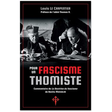 Louis Le Carpentier - Pour un fascisme thomiste