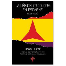 Henri Dupré - La Légion tricolore en Espagne