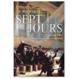 Emmanuel de Waresquiel - Sept jours 17-23 juin 1789