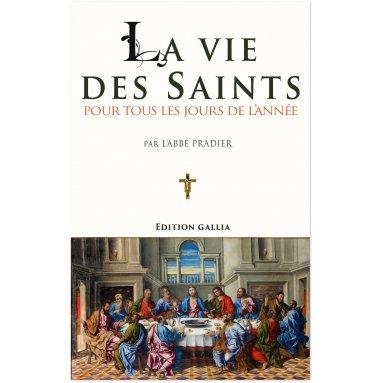 Abbé Pradier - La Vie des Saints pour tous les jours de l'année