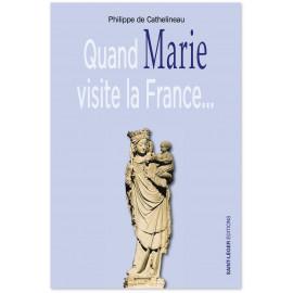 Philippe de Cathelineau - Quand Marie visite la France...