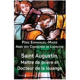 Père Emmanuel-Marie - Saint Augustin, Maître de la prière et Docteur de la louange