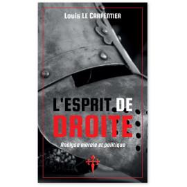 Louis Le Carpentier - L'esprit de droite