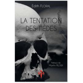 Edith Floral - La tentation des tièdes