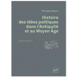 Philippe Nemo - Histoire des idées politiques dans l'Antiquité et au Moyen Age