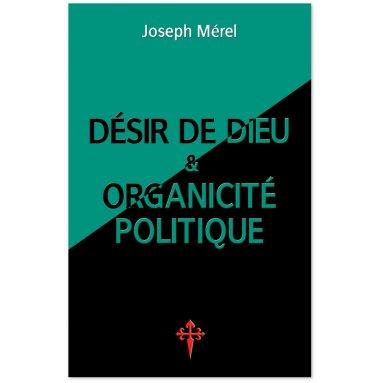 Joseph Mérel - Désir de Dieu et organicité politique