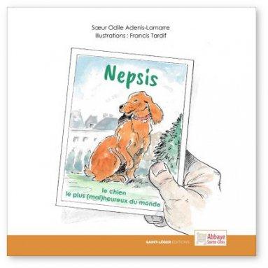 Soeur Odile Adenis Lamarre - Nepsis le chien le plus (mal)heureux du monde